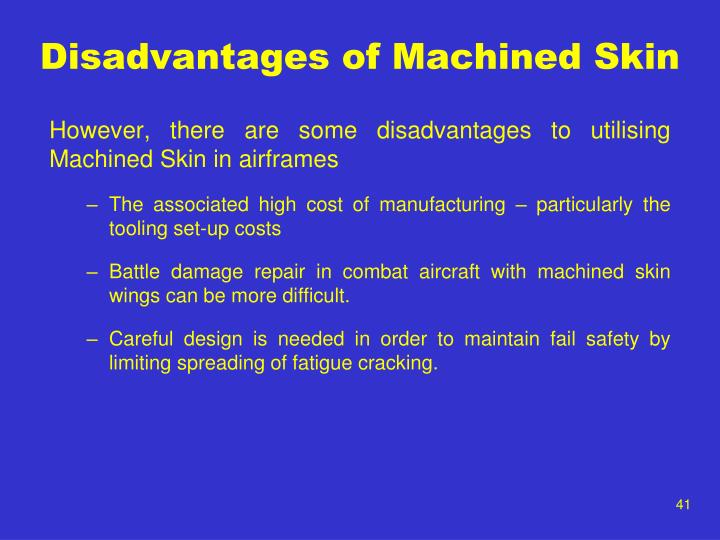 Disadvantages of Machined Skin