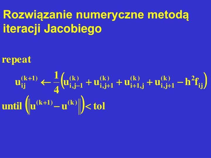 Rozwizanie numeryczne metod iteracji Jacobiego