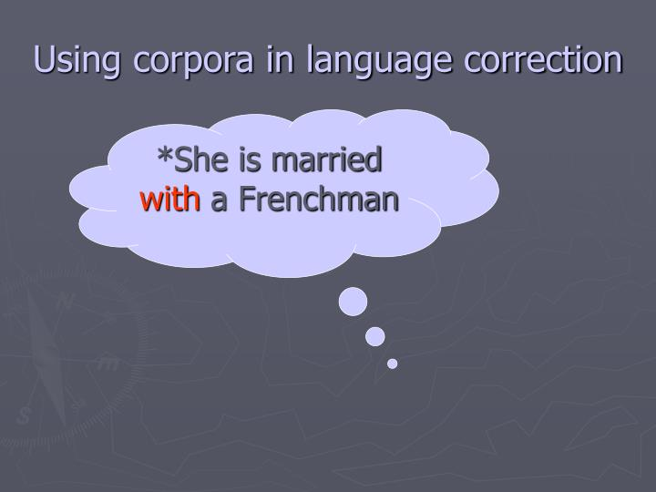 Using corpora in language correction