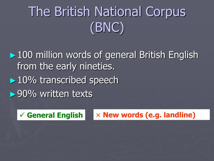 The British National Corpus (BNC)
