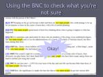 using the bnc to check what you re not sure2
