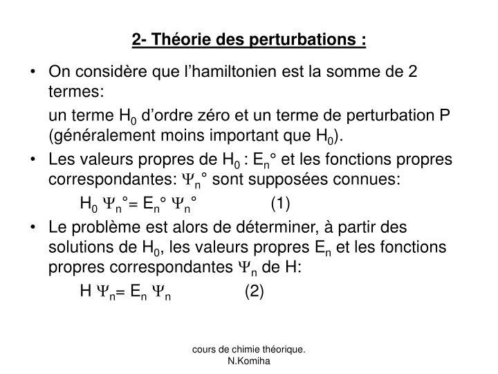 2- Théorie des perturbations :