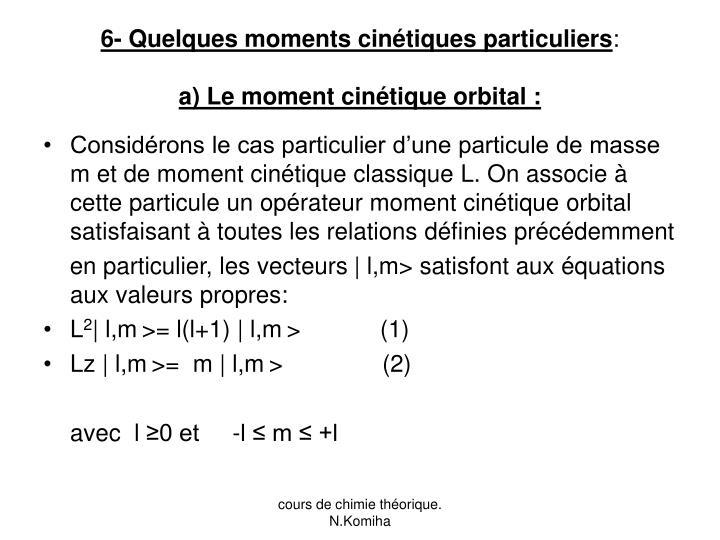 6- Quelques moments cinétiques particuliers