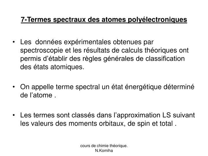 7-Termes spectraux des atomes polyélectroniques