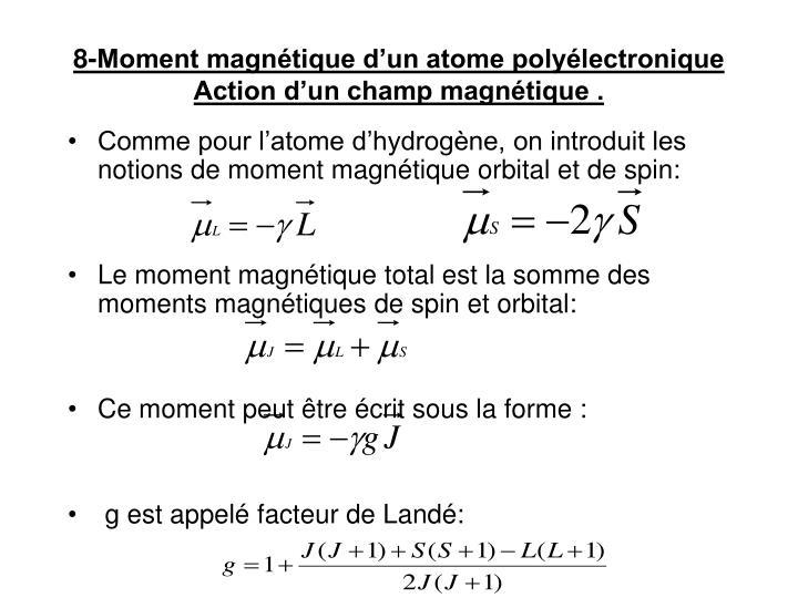 8-Moment magnétique d'un atome polyélectronique Action d'un champ magnétique .
