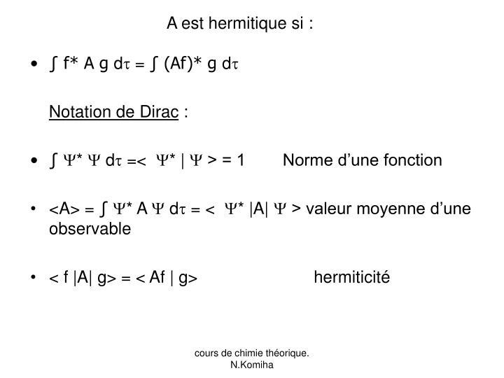 A est hermitique si :