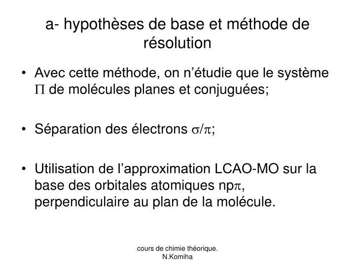 a- hypothèses de base et méthode de résolution