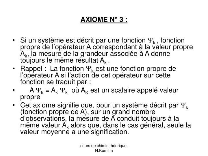 AXIOME N° 3 :