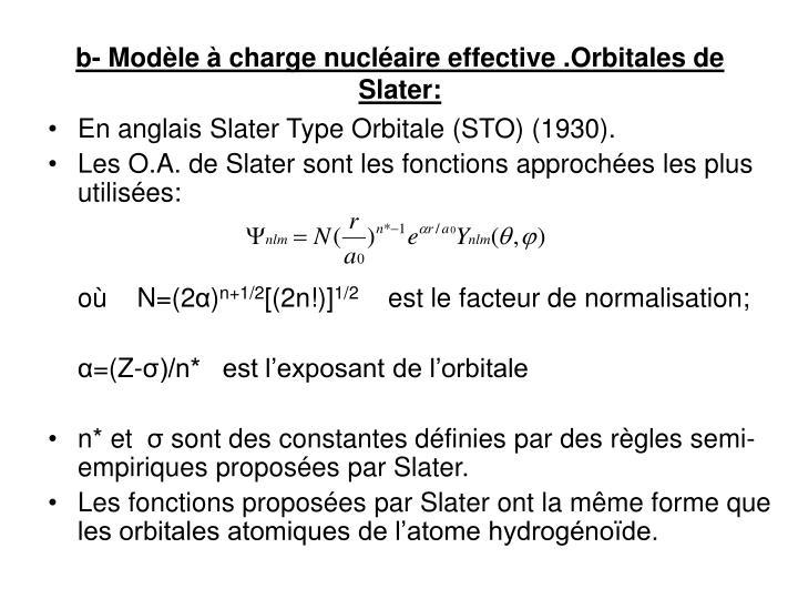 b- Modèle à charge nucléaire effective .Orbitales de Slater: