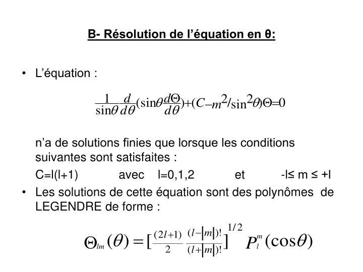 B- Résolution de l'équation en