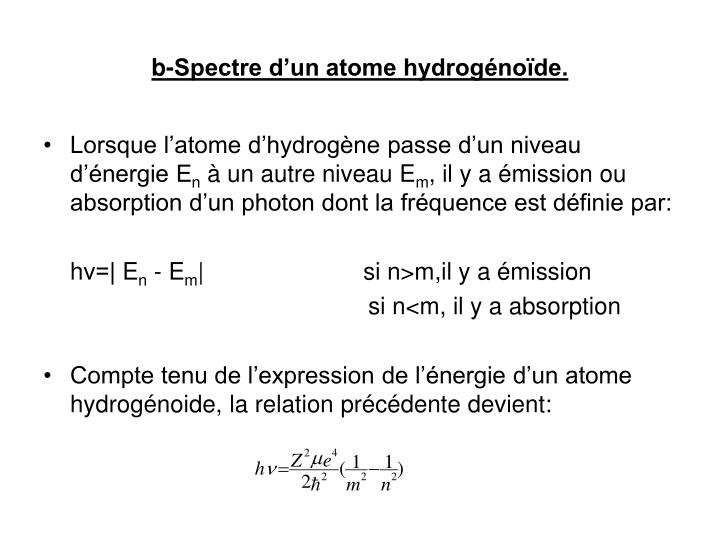 b-Spectre d'un atome hydrogénoïde.