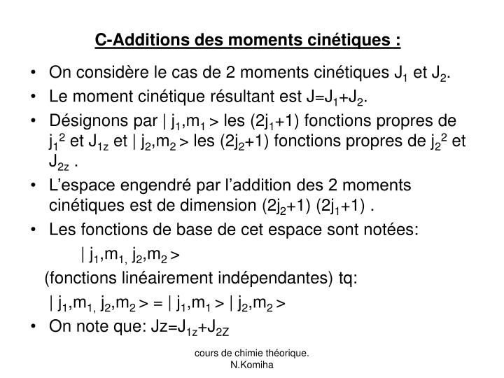 C-Additions des moments cinétiques :