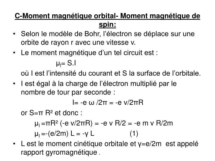 C-Moment magnétique orbital- Moment magnétique de spin: