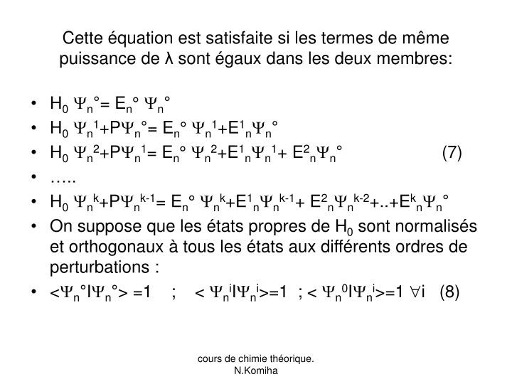 Cette équation est satisfaite si les termes de même puissance de