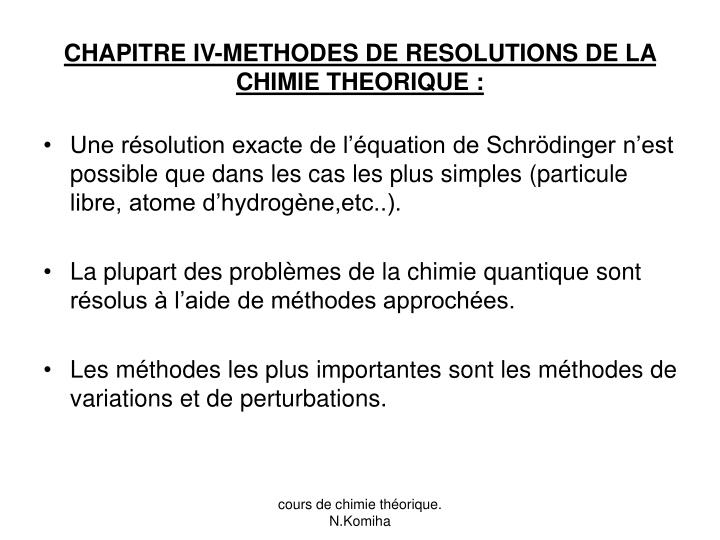 CHAPITRE IV-METHODES DE RESOLUTIONS DE LA CHIMIE THEORIQUE :