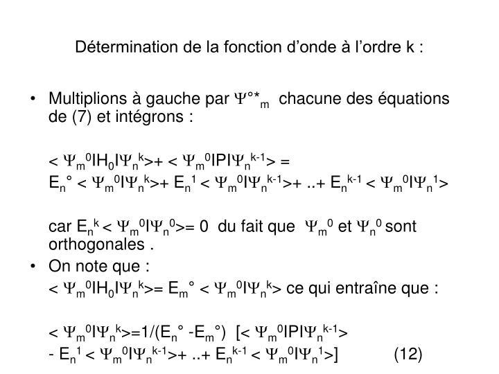 Détermination de la fonction d'onde à l'ordre k :