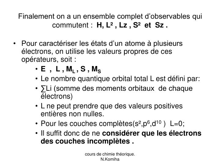Finalement on a un ensemble complet d'observables qui commutent :