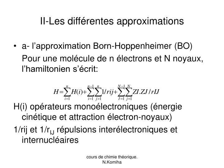 II-Les différentes approximations