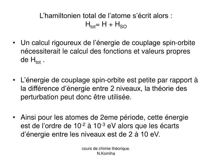 L'hamiltonien total de l'atome s'écrit alors :