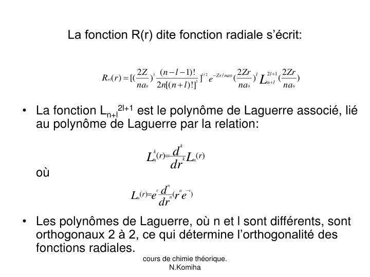La fonction R(r) dite fonction radiale s'écrit: