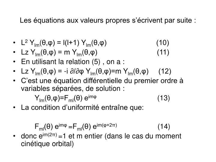 Les équations aux valeurs propres s'écrivent par suite :