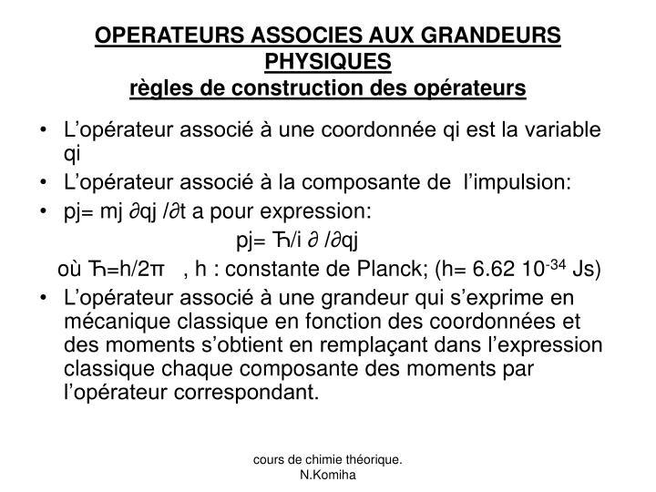 OPERATEURS ASSOCIES AUX GRANDEURS PHYSIQUES