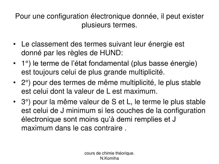 Pour une configuration électronique donnée, il peut exister plusieurs termes.