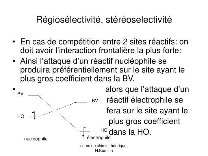 Régiosélectivité, stéréoselectivité