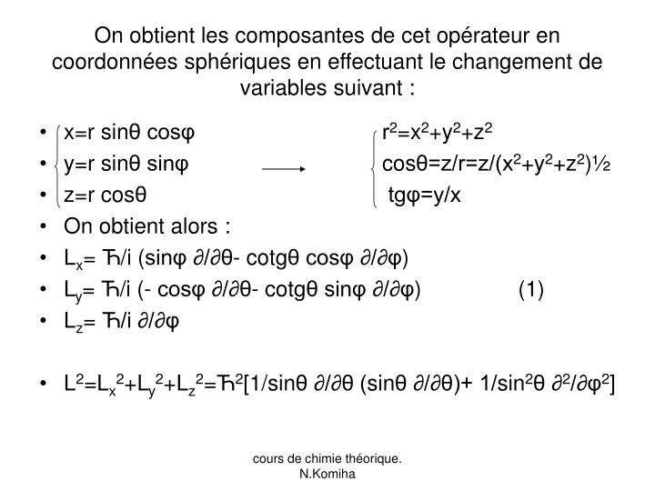On obtient les composantes de cet opérateur en coordonnées sphériques en effectuant le changement de variables suivant :