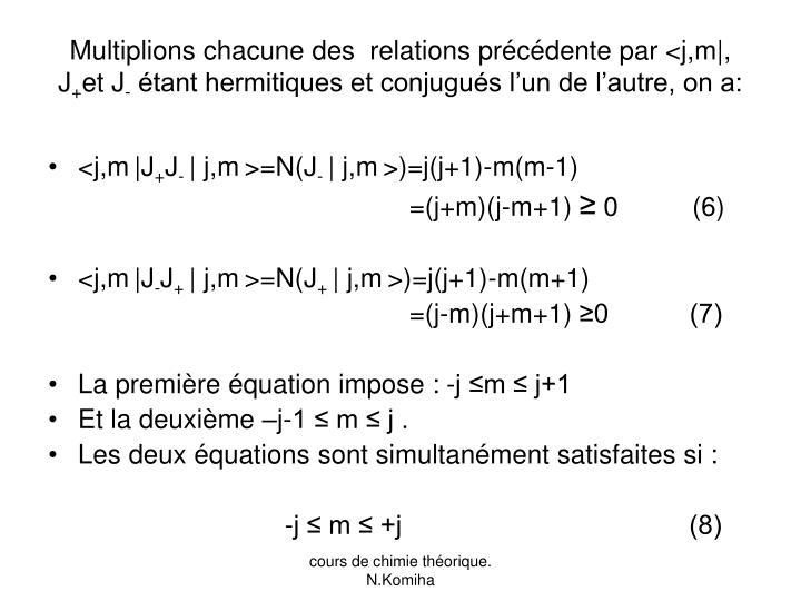 Multiplions chacune des  relations précédente par <j,m|, J