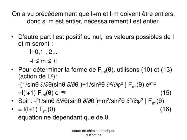 On a vu précédemment que l+m et l-m doivent être entiers, donc si m est entier, nécessairement l est entier.