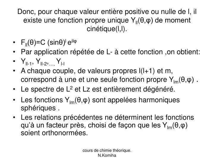 Donc, pour chaque valeur entière positive ou nulle de l, il existe une fonction propre unique
