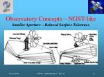 observatory concepts ngst like smaller aperture relaxed surface tolerance
