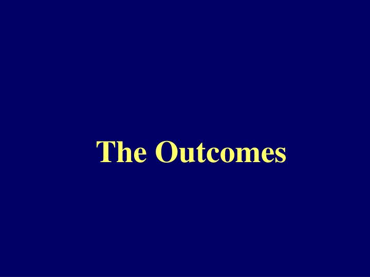 The Outcomes