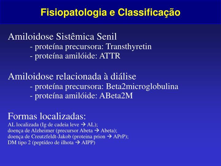 Fisiopatologia e Classificação