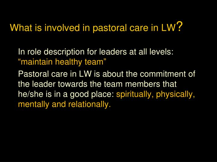 What is involved in pastoral care in LW