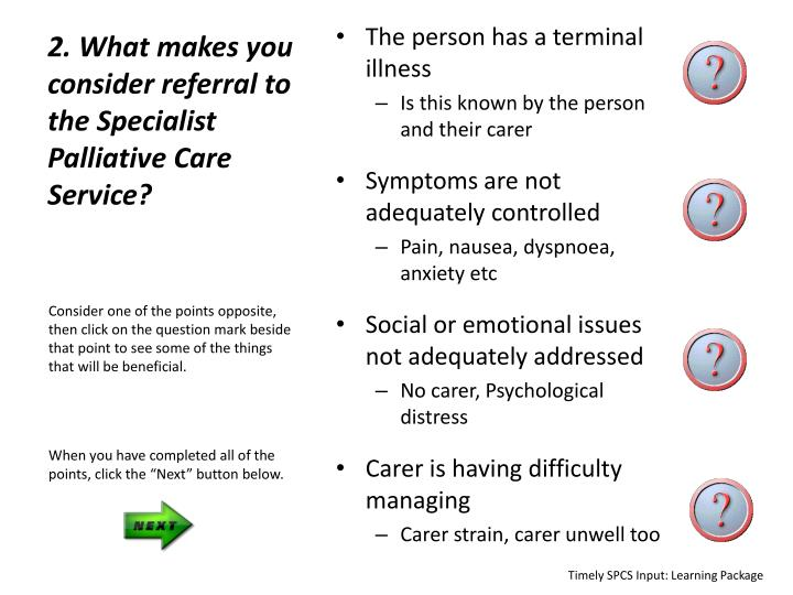 2. What makes you consider referral to the Specialist Palliative Care Service?