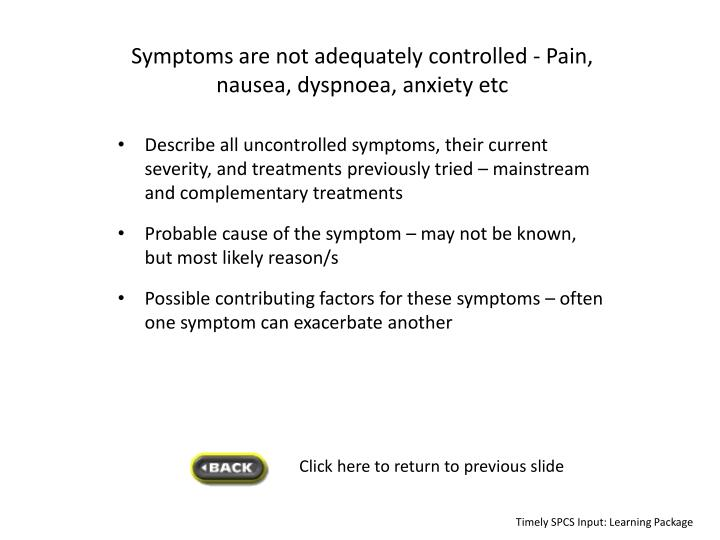 Symptoms are not adequately controlled - Pa