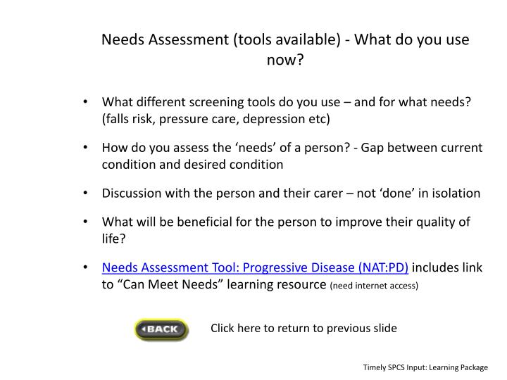 Needs Assessment (tools available) -