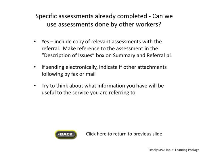 Specific assessments already completed -