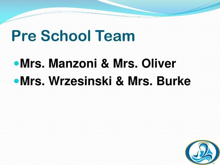 Pre School Team