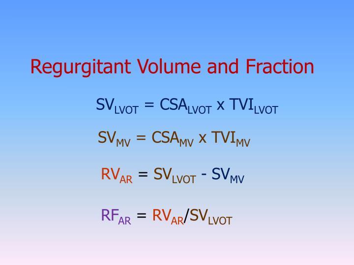 Regurgitant Volume and Fraction