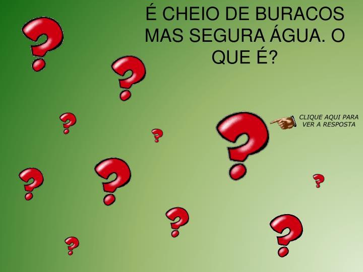 CHEIO DE BURACOS MAS SEGURA GUA. O QUE ?