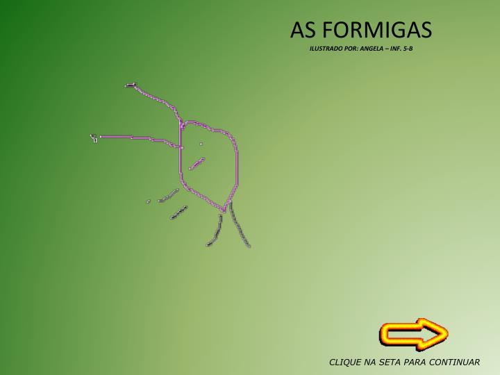 AS FORMIGAS