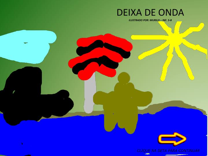 DEIXA DE ONDA