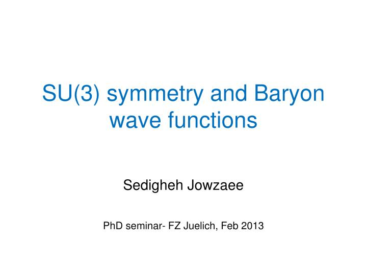SU(3) symmetry and Baryon wave functions