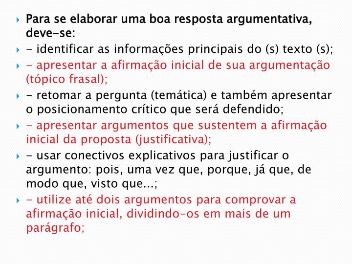 Para se elaborar uma boa resposta argumentativa, deve-se: