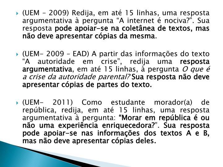 """(UEM – 2009) Redija, em até 15 linhas, uma resposta argumentativa à pergunta """"A internet é nociva?"""". Sua resposta"""