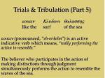 trials tribulation part 512