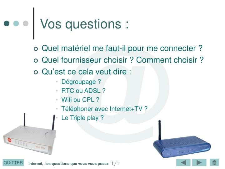 Vos questions :